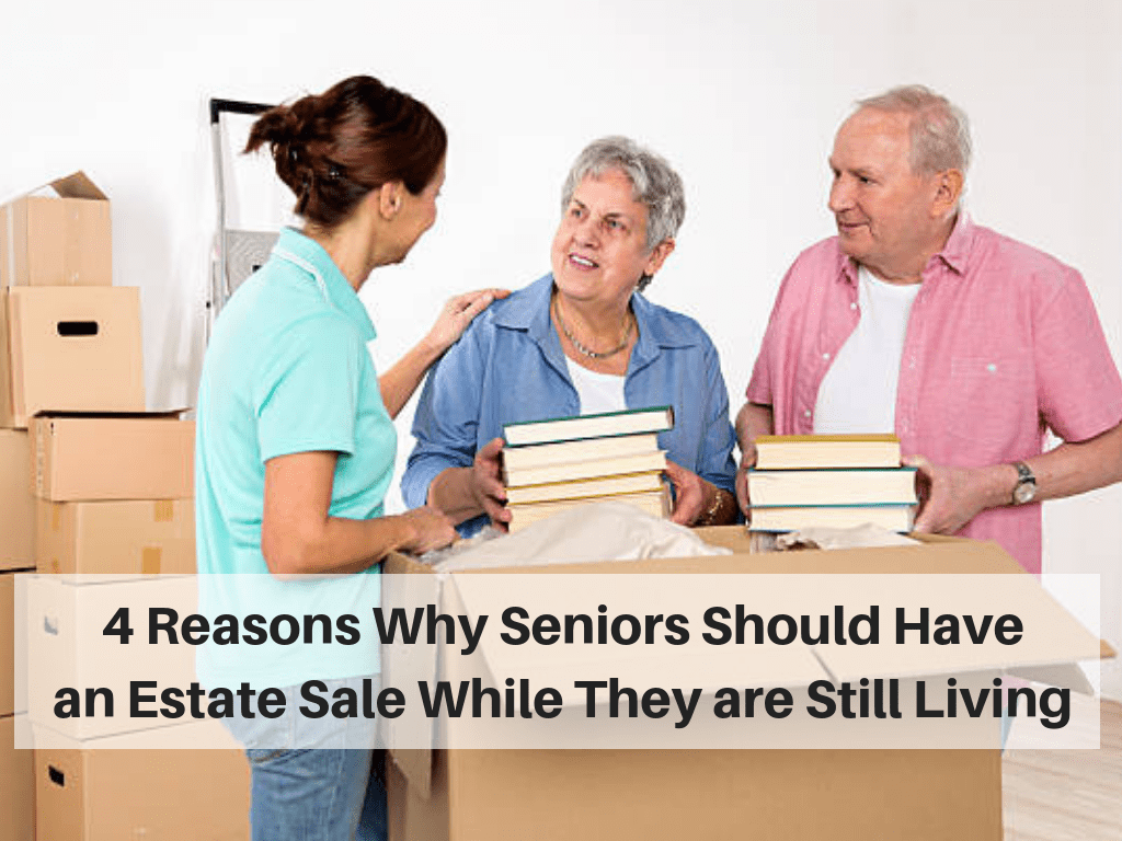 4 Reasons Why Seniors Should Have an Estate Sale While They are Still Living.